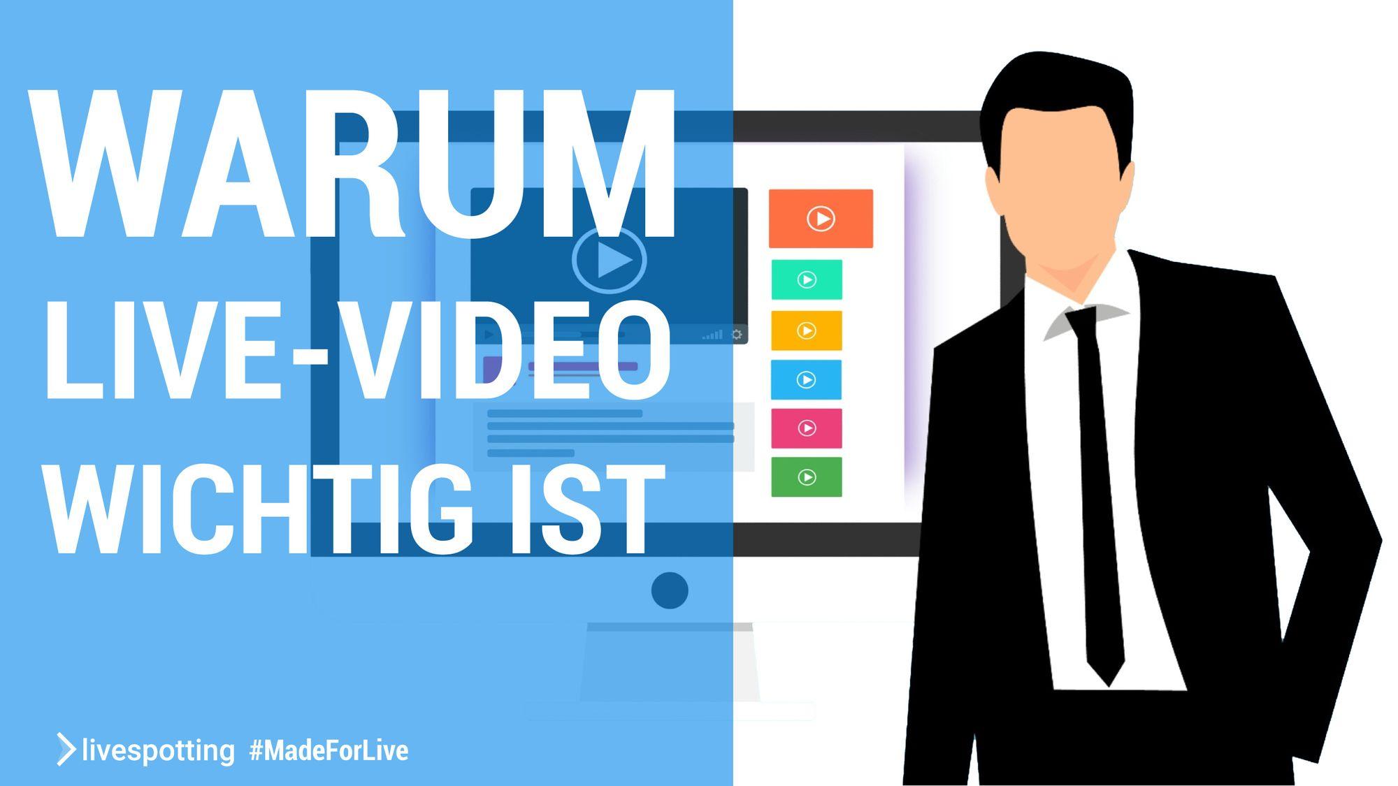 Warum Live-Video wichtig für Onlinemarketing ist.