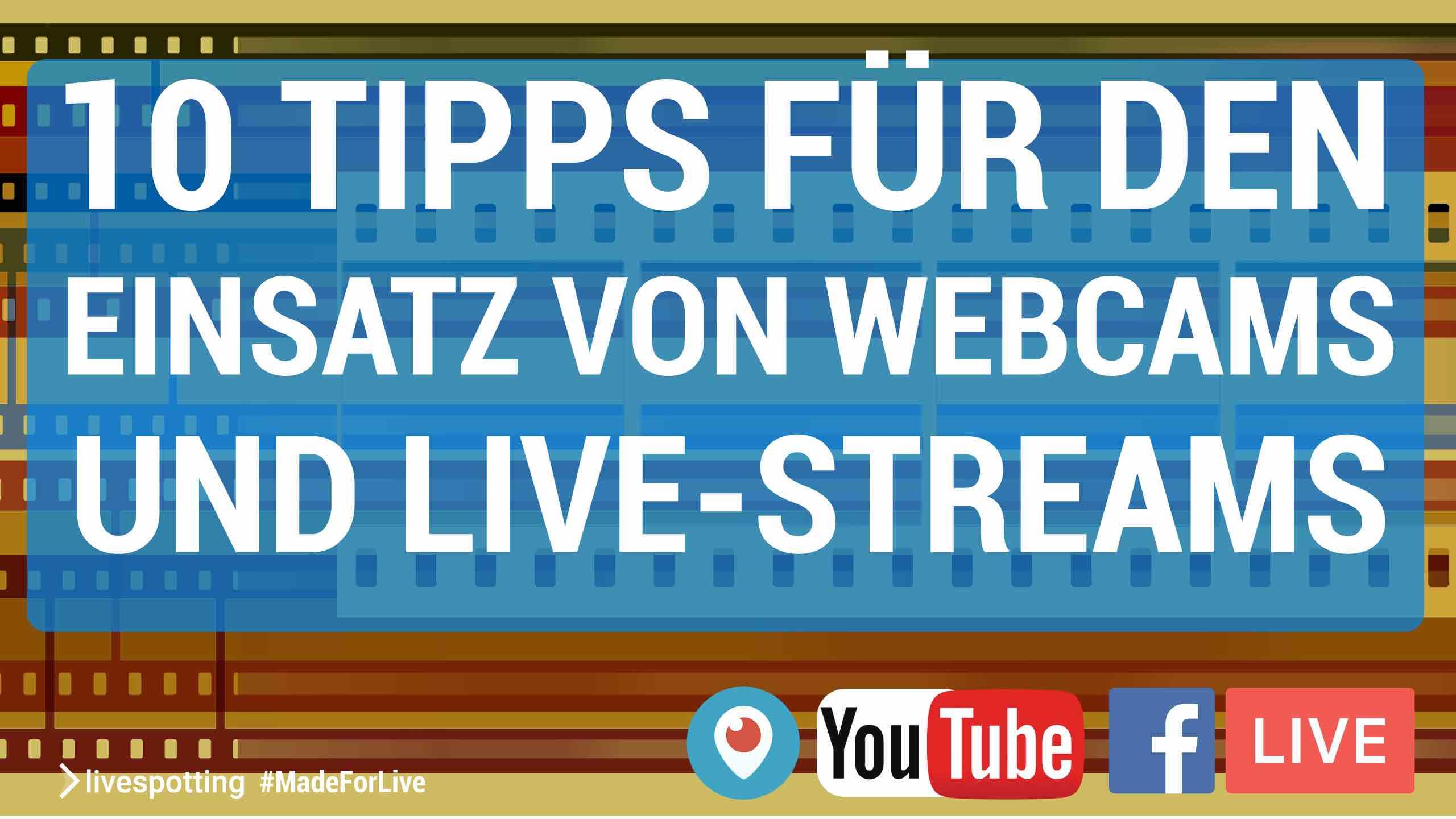 Tipps und Tricks für Webcams mit Livestreams.