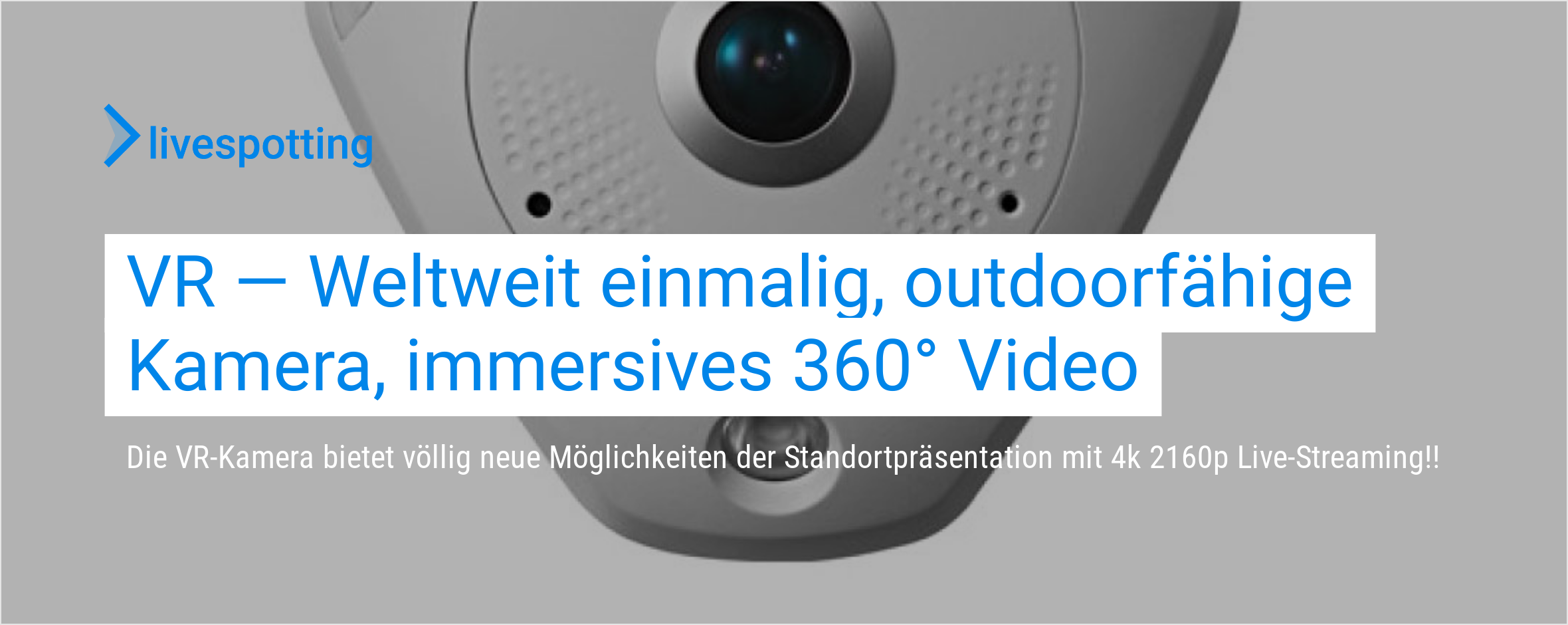 Virtual Reality Livestreaming für Events mit Fisheye Kameras.
