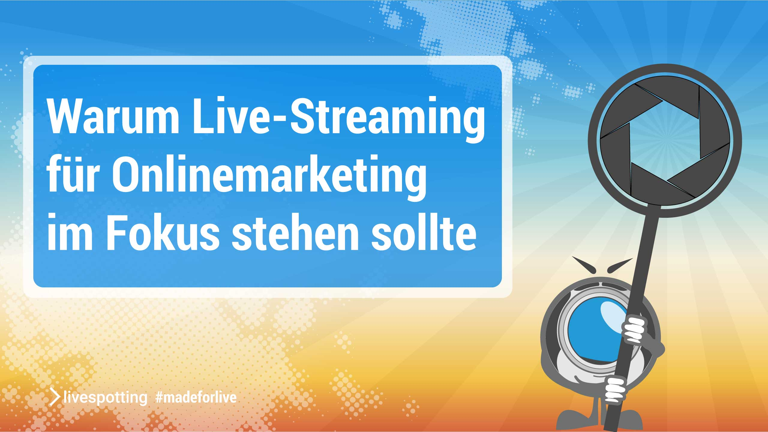 In jeder Online-Marketingstrategie  sollte Live-Streaming einen festen Platz haben. Kein Medium ist näher am Puls der Zeit und generiert mehr Umsatz.
