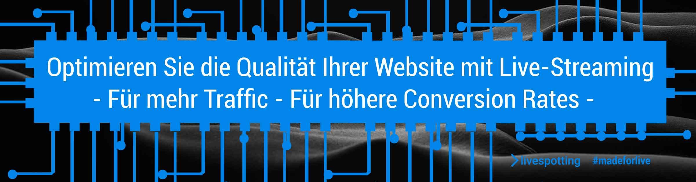 Auf dem Banner mit CPU im Hintergrund steht die Botschaft: Optimieren Sie die Qualität Ihrer Website mit Live-Streaming für mehr Zuschauerverkehr und höhere Conversions Raten sprich mehr Umsatz.