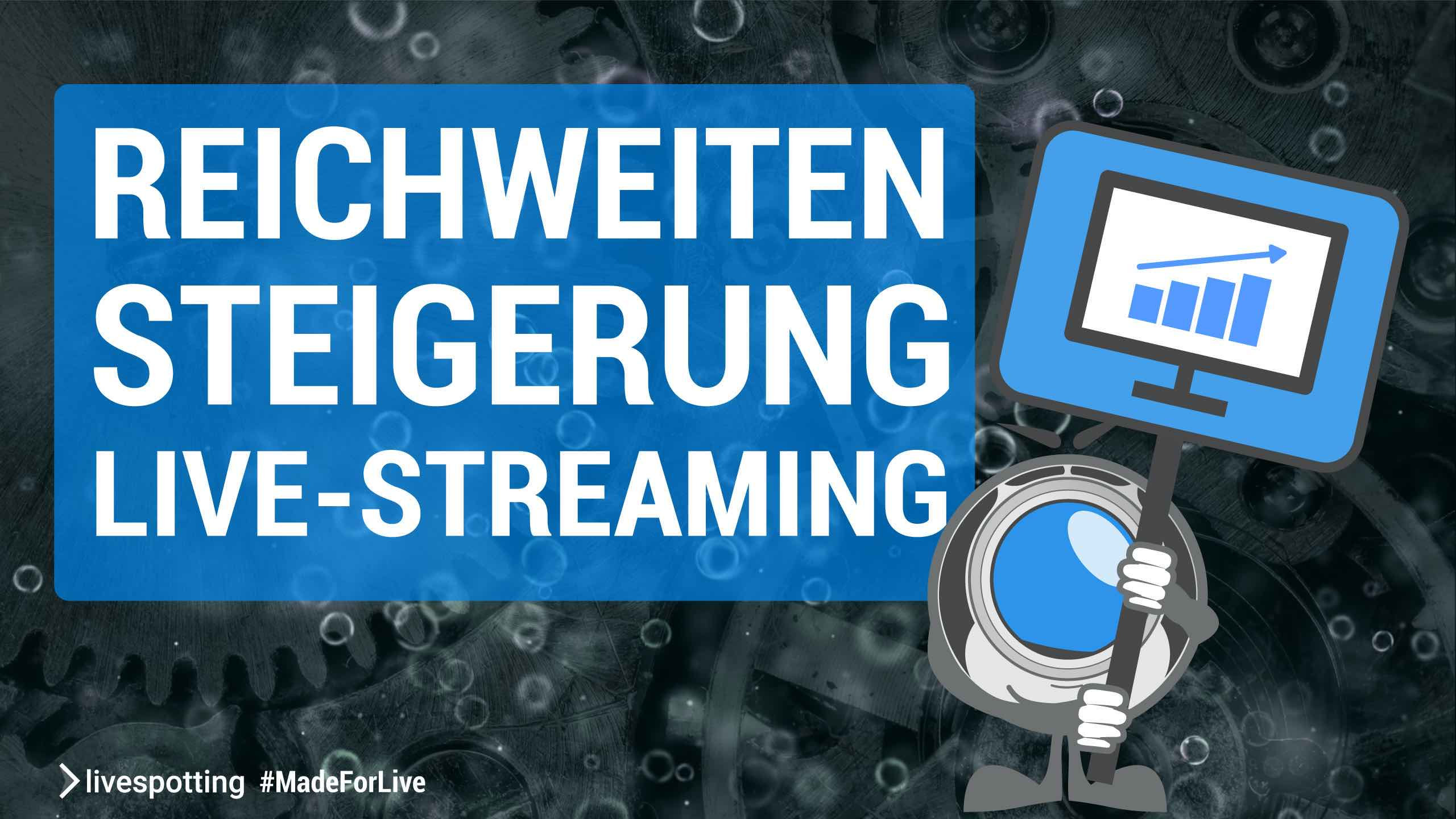 Reichweitensteigerung mit Live-Streaming und Webcams