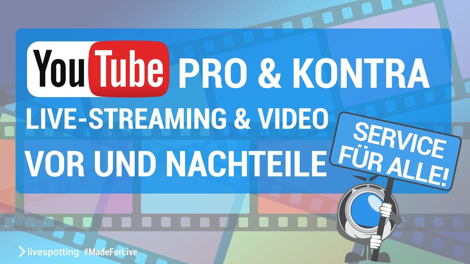 Die Vorteile und Nachteile von YouTube für Live-Streaming