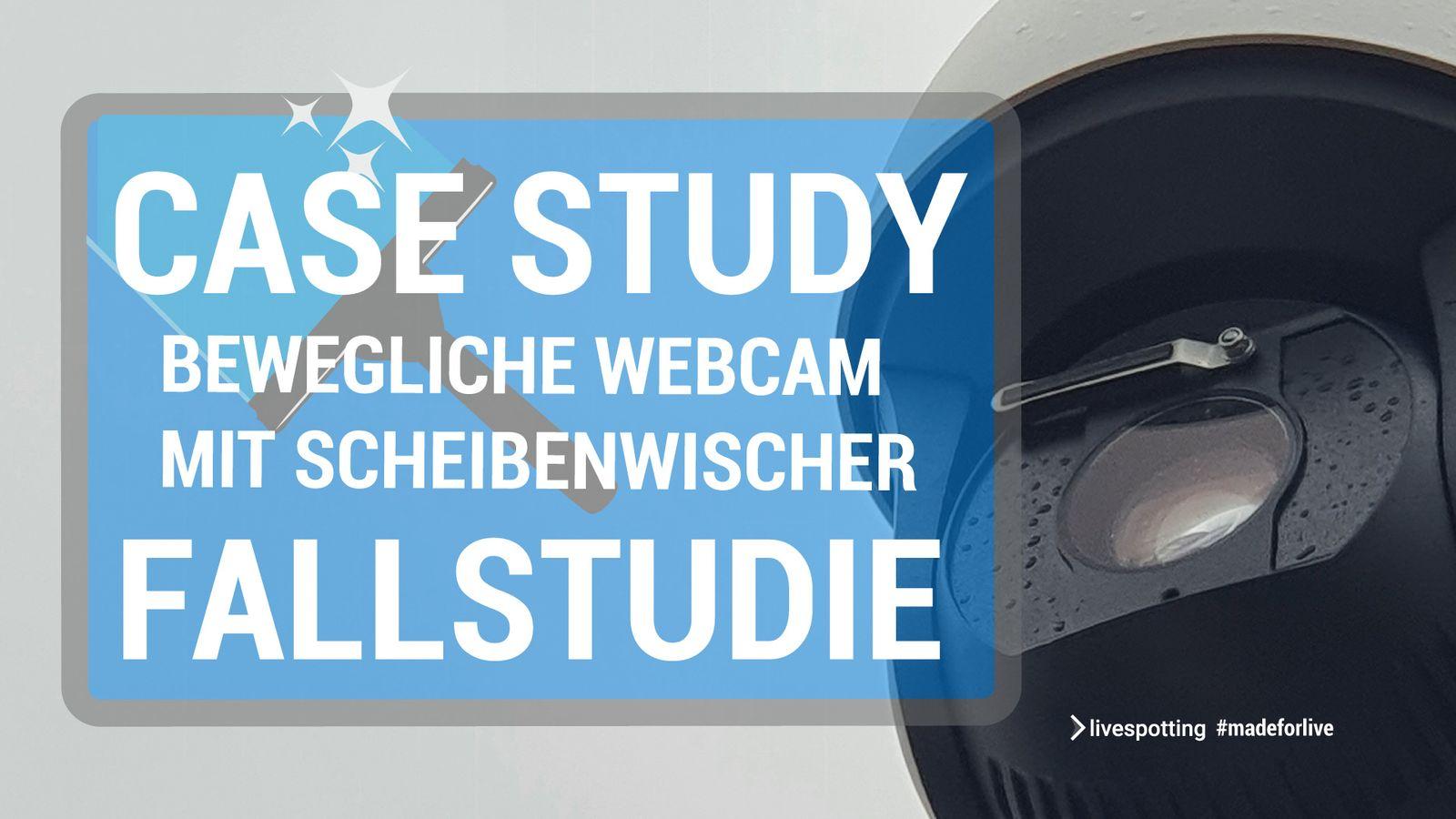 Case Study #7 - bewegliche Webcam mit Scheibenwischer