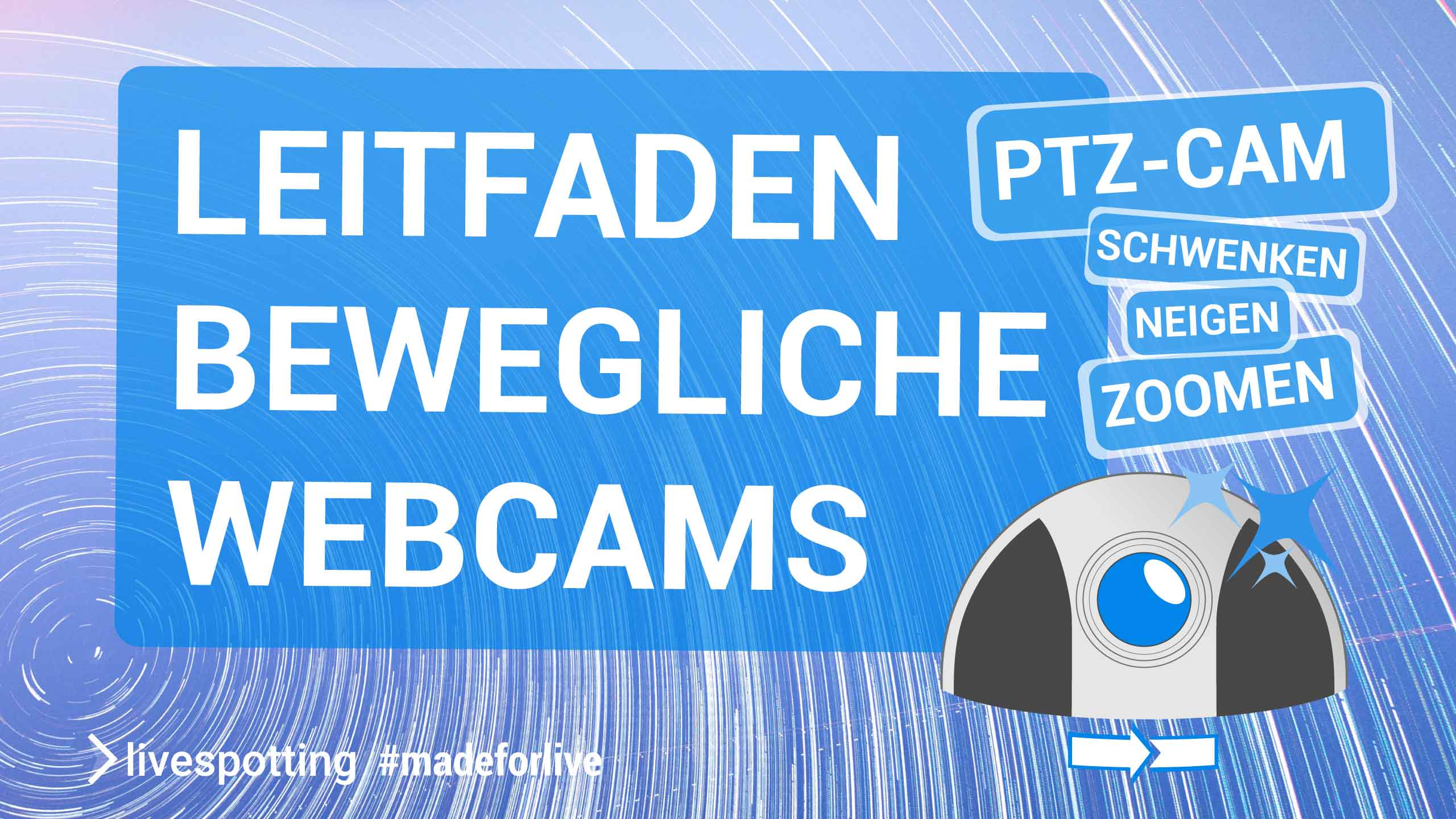 Leitfaden PTZ-Camfür  Live-Streaming mit beweglichen Webcams