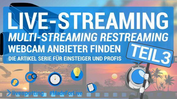 Der dritte Teil unserer Serie dreht sich um das Thema Live-Streaming, Multi-Streaming und Re-Streaming.