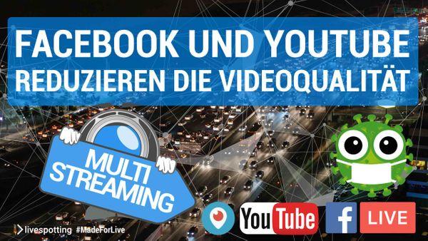 Datendrosselung bei Facebook und YouTube führen zu minderer Qualität im Multistreaming.