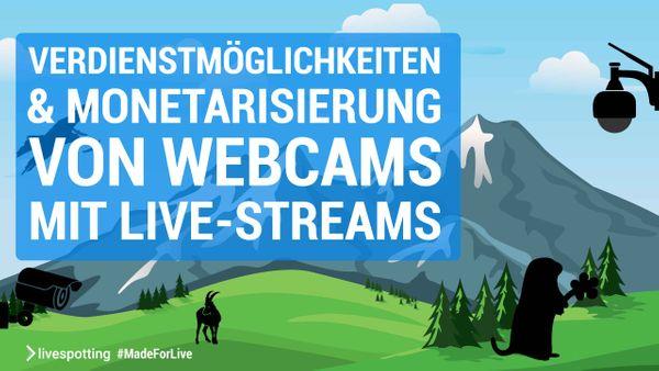 Refinanzierung der Kosten und Verdienstmöglichkeiten mit Live-Streaming.